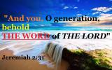 AND YOU O GENERATION BEHOLD THE WORD OF GOD